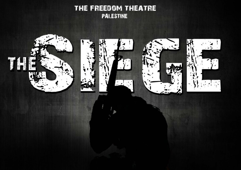 THE SEIGE - The Freedom Theatre (Sold Out)